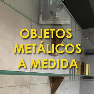 Objetos metálicos a medida